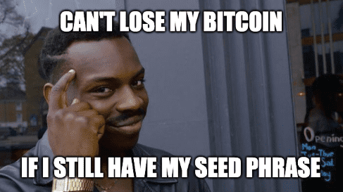Meme: Import Your Seed Phrase by Bitcoin Briefly